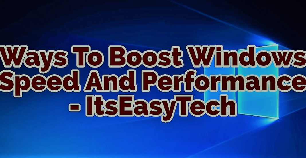 Ways To Boost Windows Speed And Performance