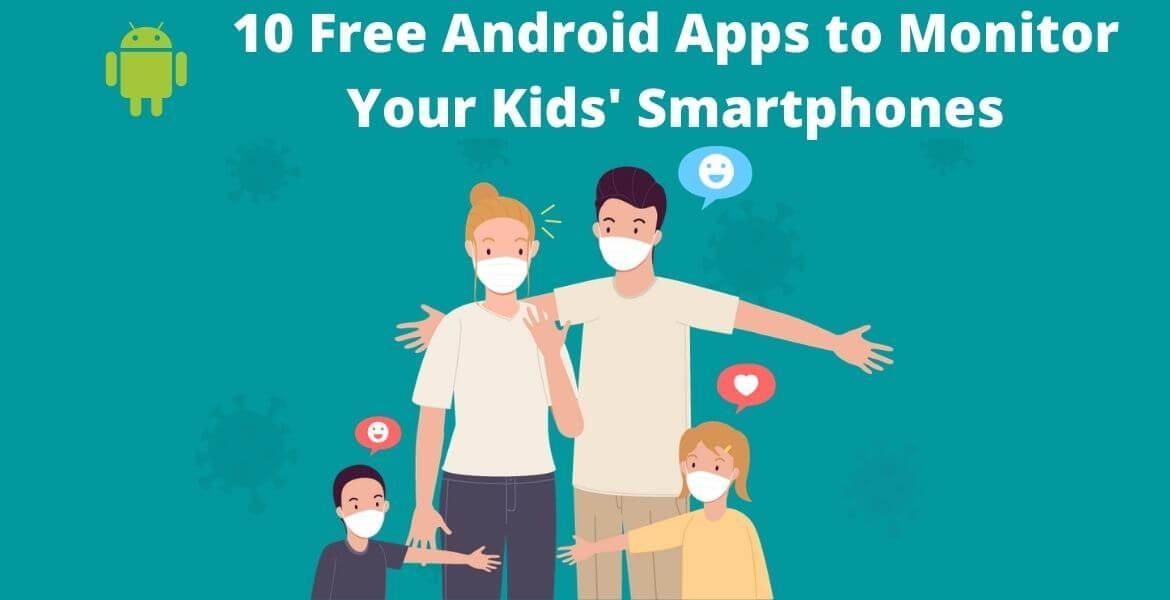 10 Free Android Apps To Monitor Your Kids Smartphones